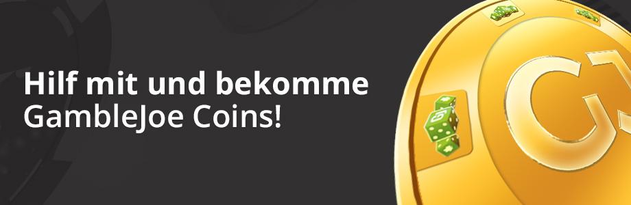 Hilf mit und bekomme GambleJoe Coins! Mitarbeit zur Verbesserung von GambleJoe wird belohnt.